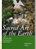 Sacred Art of the Earth : Ancient and Contemporary Earthworks, Korp, Maureen A. and Korp, Maureen, 0826408834