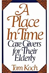 A Place in Time: Care Givers for Their Elderly Hardcover