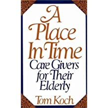 A Place in Time: Care Givers for Their Elderly