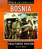 img - for Bosnia: Fractured Region (World in Conflict) book / textbook / text book