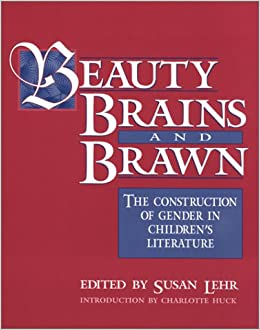 Amazon beauty brains and brawn the construction of gender in beauty brains and brawn the construction of gender in childrens literature 3575 free shipping fandeluxe Images