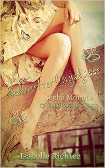 Schmetterlingsküsse: Sechs Monate & Dreizehn Tage: Volume 1 (Bariello-Reihe)