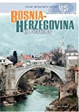 Bosnia-Herzegovina in Pictures (Visual Geography (Twenty-First Century))