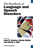 img - for The Handbook of Language and Speech Disorders (Blackwell Handbooks in Linguistics) book / textbook / text book