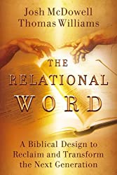 The Relational Word: A Biblical Design to Reclaim and Transform the Next Generation