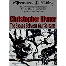 The Spaces Between Your Screams