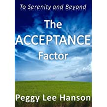 The Acceptance Factor: To Serenity and Beyond (My Life Adventures Series Book 3)