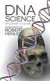 Dna Science Shadows of Robert Heinlein, Michael Crowe, 1462023487