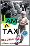 Front cover for the book I Am a Taxi (The Cocalero Novels) by Deborah Ellis