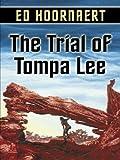 The Trial of Tompa Lee, Edward Hoornaert, 1594143269