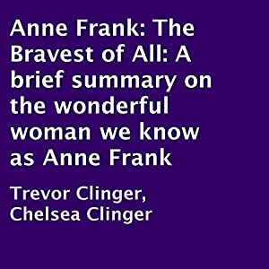 Anne Frank: The Bravest of All Audiobook