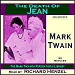 The Death of Jean: The Mark Twain In Person Audio Library | Mark Twain