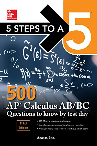 5 Steps to a 5 500 AP Calculus AB/BC Questions to Know by Test Day, Third Edition