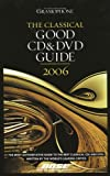 Gramophone Classical Good CD and Dvd Guide 2006, Gramophone Publications, 0860249727