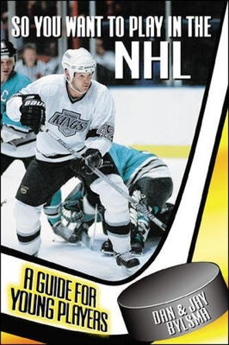 Download So You Want to Play in the NHL : A Guide for Young Players pdf epub