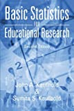 Basic Statistics for Educational Research, John A. Kaufhold and Sumita S. Kaufhold, 1475997949