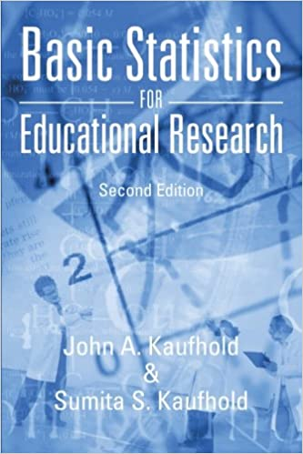 Basic Statistics For Educational Research Second Edition John A Kaufhold 9781475997941 Amazon Books