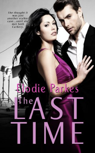 From The Author of The Winter Girl – Discover THE LAST TIME – A 5 Star Contemporary Erotic Romance by Elodie Parkes