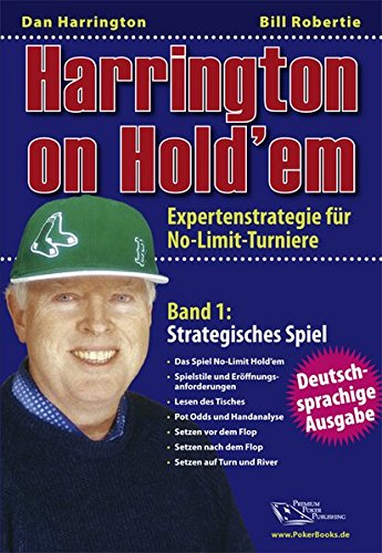 Harrington on Hold'em: Expertenstrategie für No-Limit-Turniere. Band 1: Strategisches Spiel. - Poker