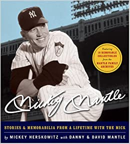 Mickey Mantle Stories /& Memorabilia from a Lifetime with the Mick