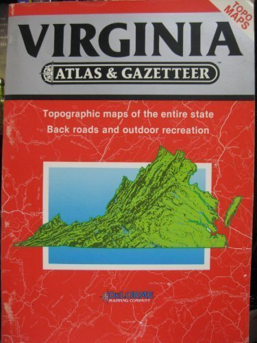 Virginia Atlas And Gazetteer State Atlas Gazetteer Delorme Mapping Company 9780899332444 Books