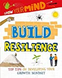 Build Resilience (Grow Your Mind)