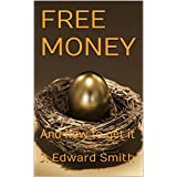 FREE MONEY: And how to get it