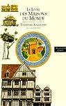 Le livre des maisons du monde par Kalopissis