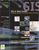 GIS in Real Estate : Integrating, Analyzing, and Presenting Locational Information, , 092215452X