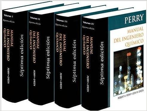Perry, Manual Del Ingeniero Quimico 4 Vol. 7 Ed. Precio En Dolares: Robert H. Perry · Don W. Green: Amazon.com: Books