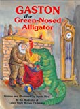 Gaston® the Green-Nosed Alligator (Gaston® Series)