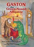 Gaston the Green-Nosed Alligator (Gaston Series)