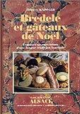 Bredele et gâteaux de Noël : Exquises saveurs issues d'une longue tradition familiale