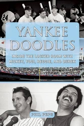 Yankee Doodles: Inside the Locker Room with Mickey, Yogi, Reggie, and Derek
