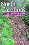 North Carolina's Best Wildflower Hikes, Kevin Adams, 1565795024
