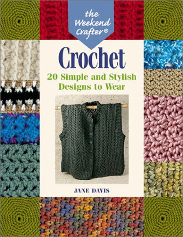 Download The Weekend Crafter: Crochet: 20 Simple and Stylish Designs to Wear PDF
