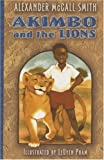 Akimbo and the Lions, Alexander McCall Smith, 1582346879