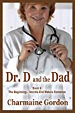 Dr. D and the Dad (The Beginning... Not the End Book 6)
