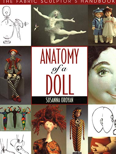 Anatomy of a Doll. the Fabric Sculptor's Handbook for sale  Delivered anywhere in USA