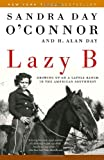 Lazy B: Growing up on a Cattle Ranch in the American Southwest