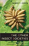 The Other Insect Societies, Costa, James T., 0674021630