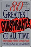 img - for The 80 Greatest Conspiracies Of All Time book / textbook / text book