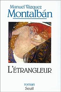 L'étrangleur par Vázquez Montalbán