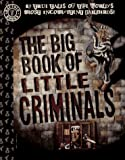 The Big Book of Little Criminals: 63 True Tales of the World's Most Incompetent Jailbirds! (Factoid Books)