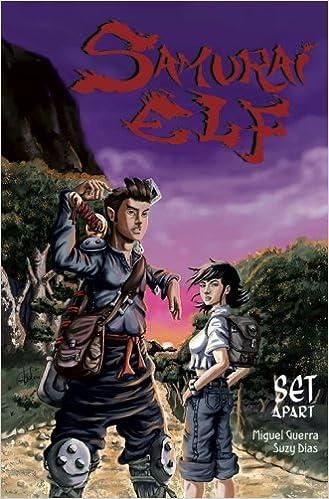 Samurai Elf (book 1): Set Apart: Miguel Guerra; Suzy Dias ...