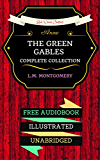 Anne: The Green Gables Complete Collection: By L.M. Montgomery