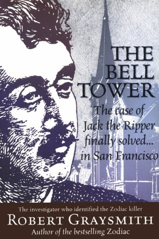 The Bell Tower  The Case Of Jack The Ripper Finally Solved    In San Francisco