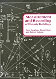 Measurement and Recording of Historic Buildings, Swallow, Peter and Watt, David, 187339408X