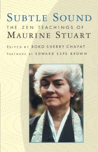 Subtle Sound: The Zen Teachings of Maurine Stuart