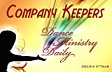 Company Keepers: Dance Ministry Daily